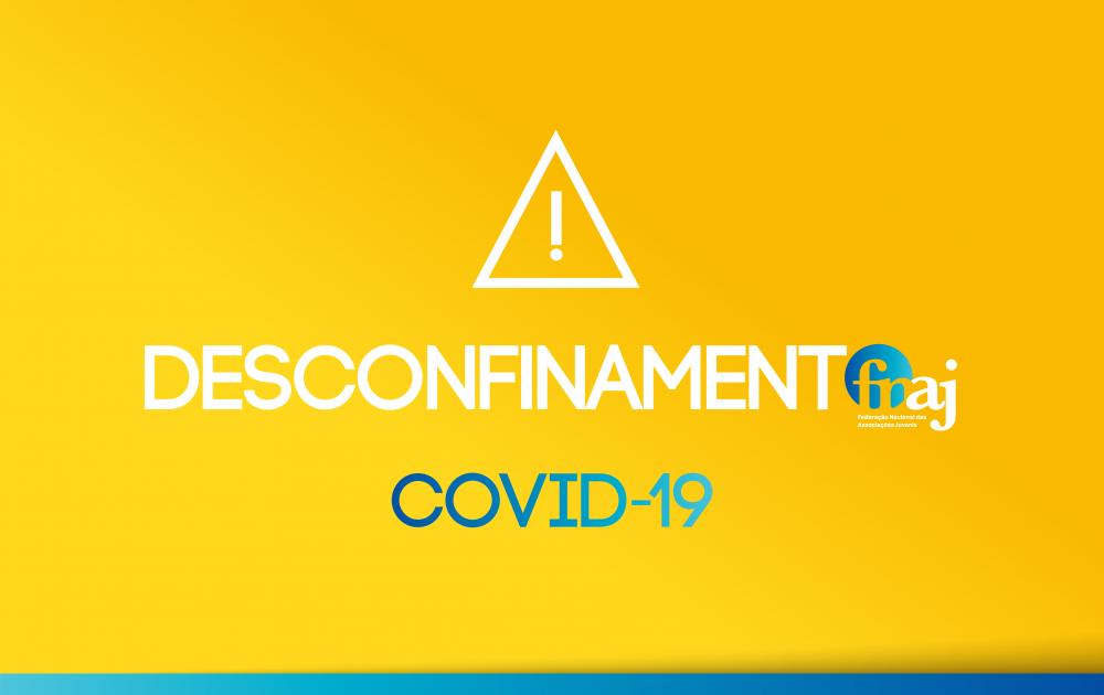 Desconfinamento FNAJ | COVID-19